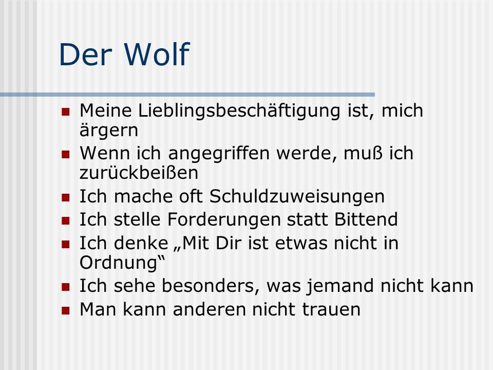 Der Wolf Meine Lieblingsbeschäftigung ist, mich ärgern