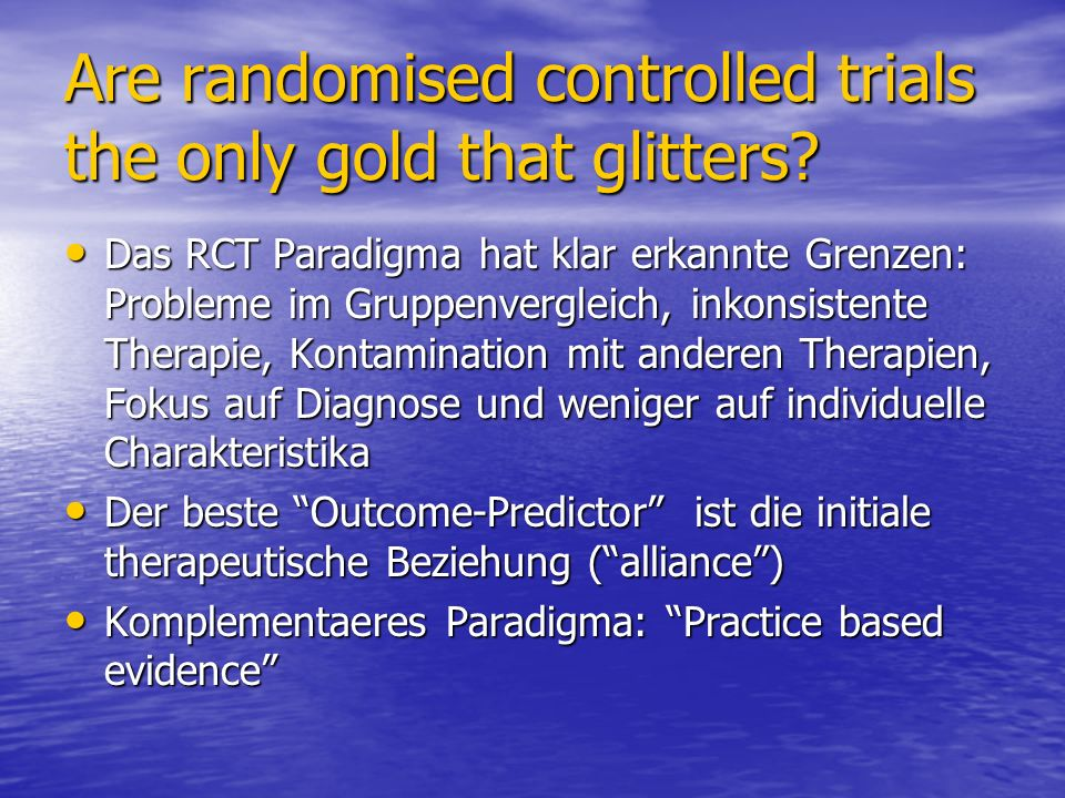 Are randomised controlled trials the only gold that glitters