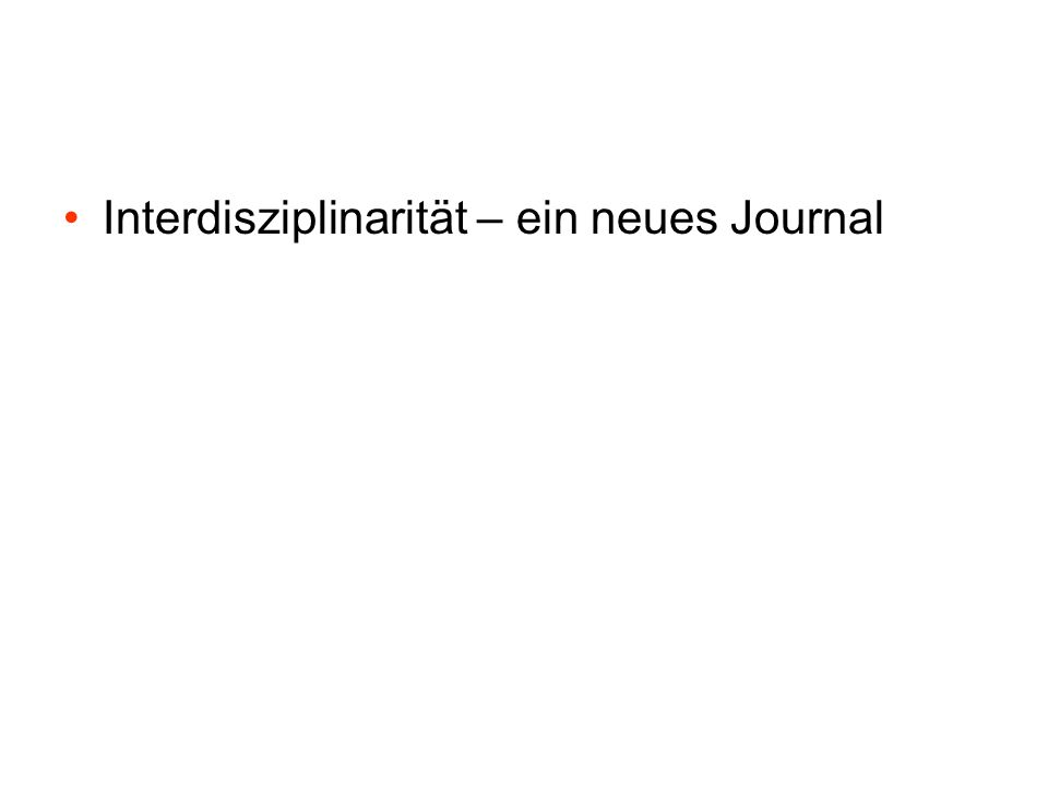 Interdisziplinarität – ein neues Journal