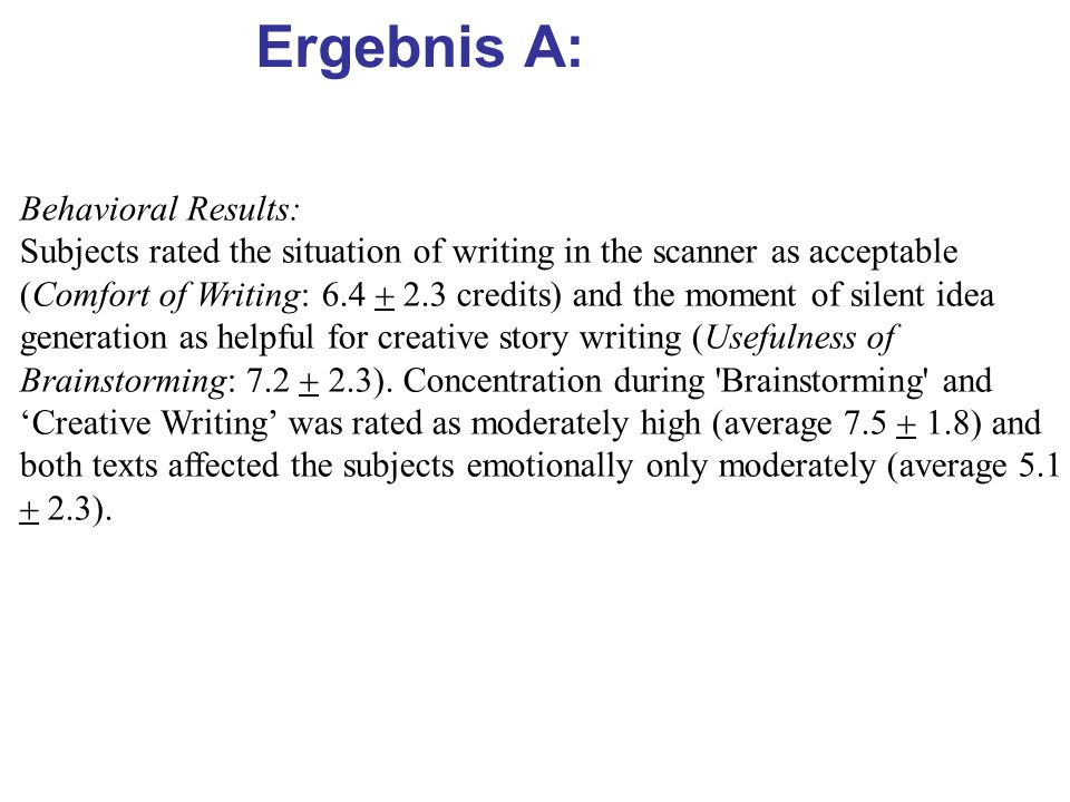 Ergebnis A: Behavioral Results: