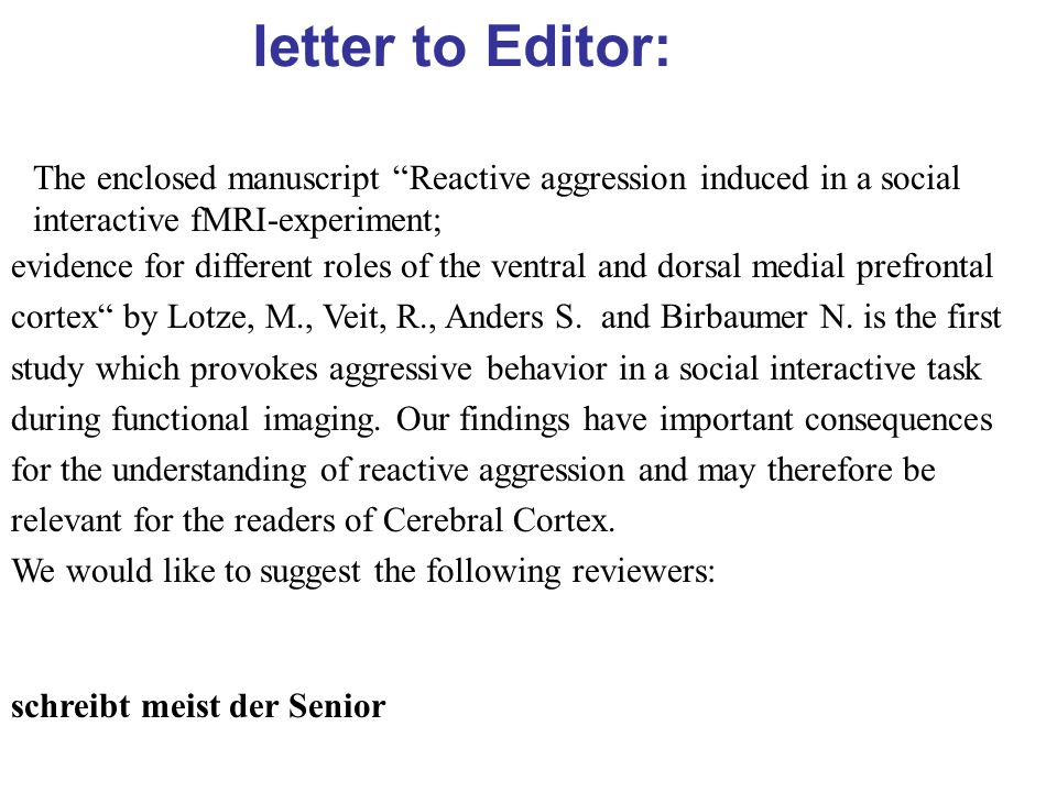 letter to Editor: The enclosed manuscript Reactive aggression induced in a social. interactive fMRI-experiment;