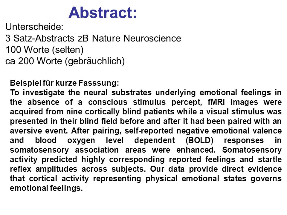 Abstract: Unterscheide: 3 Satz-Abstracts zB Nature Neuroscience
