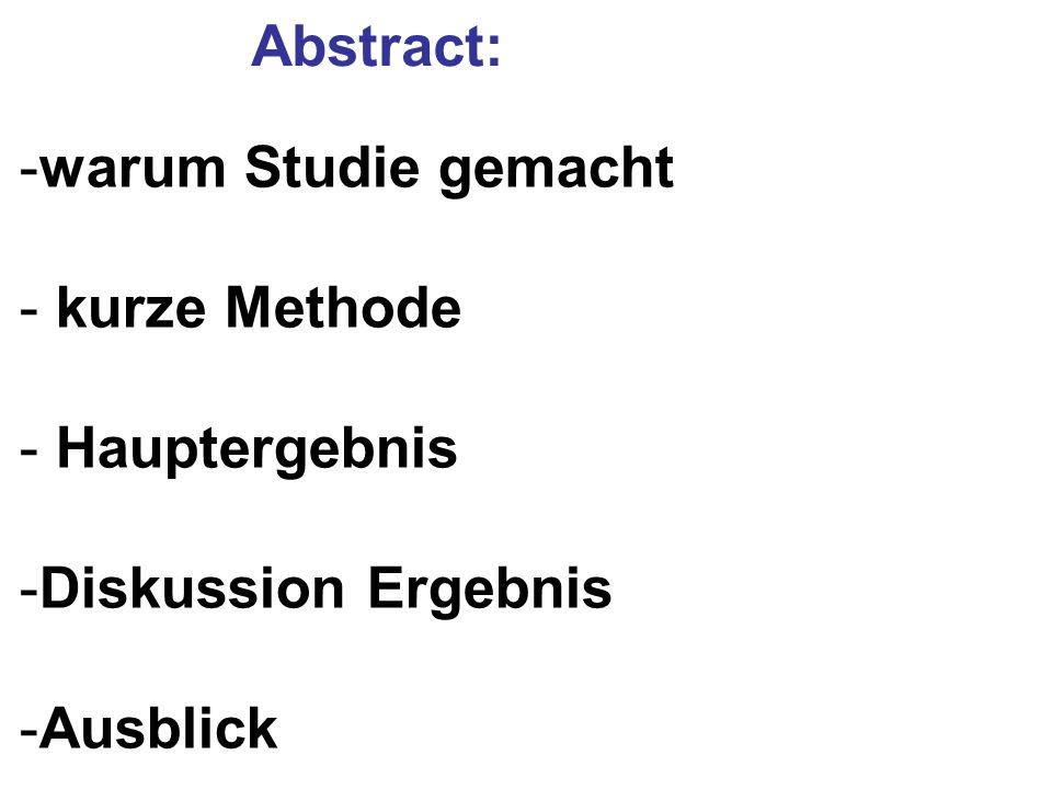 Abstract: warum Studie gemacht kurze Methode Hauptergebnis Diskussion Ergebnis Ausblick
