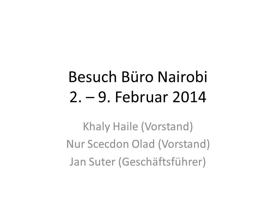 Besuch Büro Nairobi 2. – 9. Februar 2014