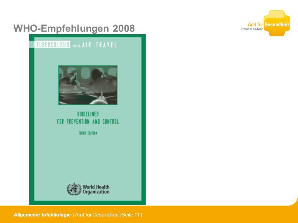 WHO-Empfehlungen 2008 Allgemeine Infektiologie | Amt für Gesundheit | Seite 11 |