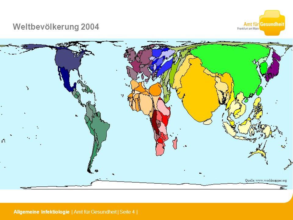 Weltbevölkerung 2004Quelle: www.worldmapper.org.