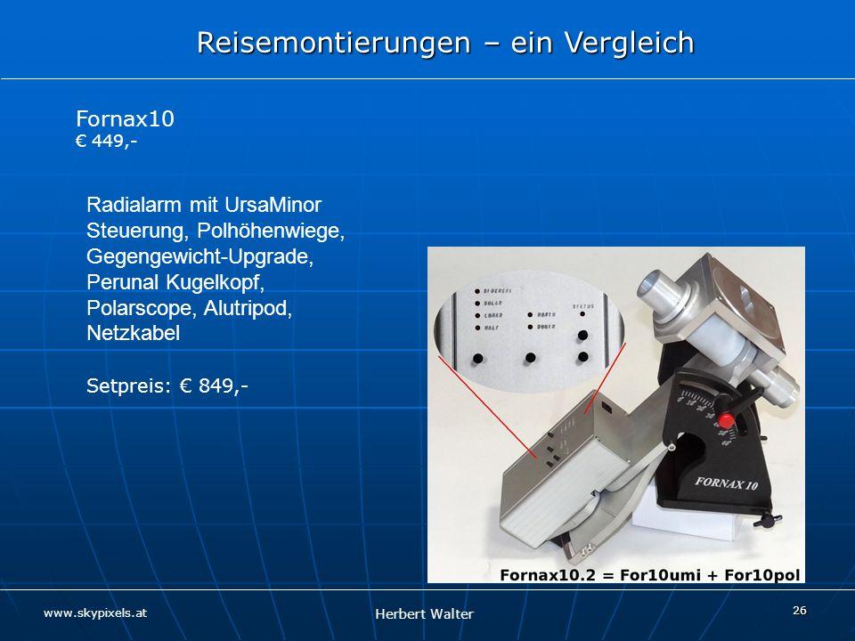Fornax10 € 449,- Radialarm mit UrsaMinor Steuerung, Polhöhenwiege, Gegengewicht-Upgrade, Perunal Kugelkopf, Polarscope, Alutripod, Netzkabel.