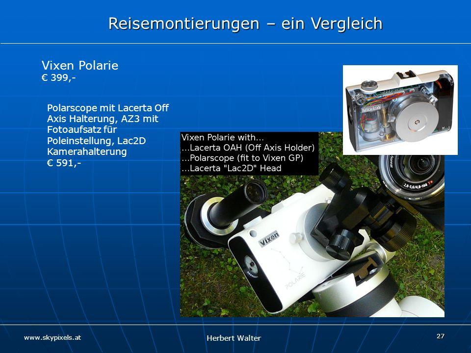 Vixen Polarie € 399,- Polarscope mit Lacerta Off Axis Halterung, AZ3 mit Fotoaufsatz für Poleinstellung, Lac2D Kamerahalterung.