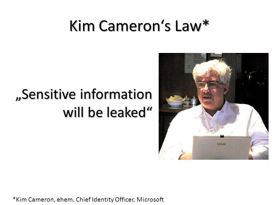 "Kim Cameron's Law* ""Sensitive information will be leaked"