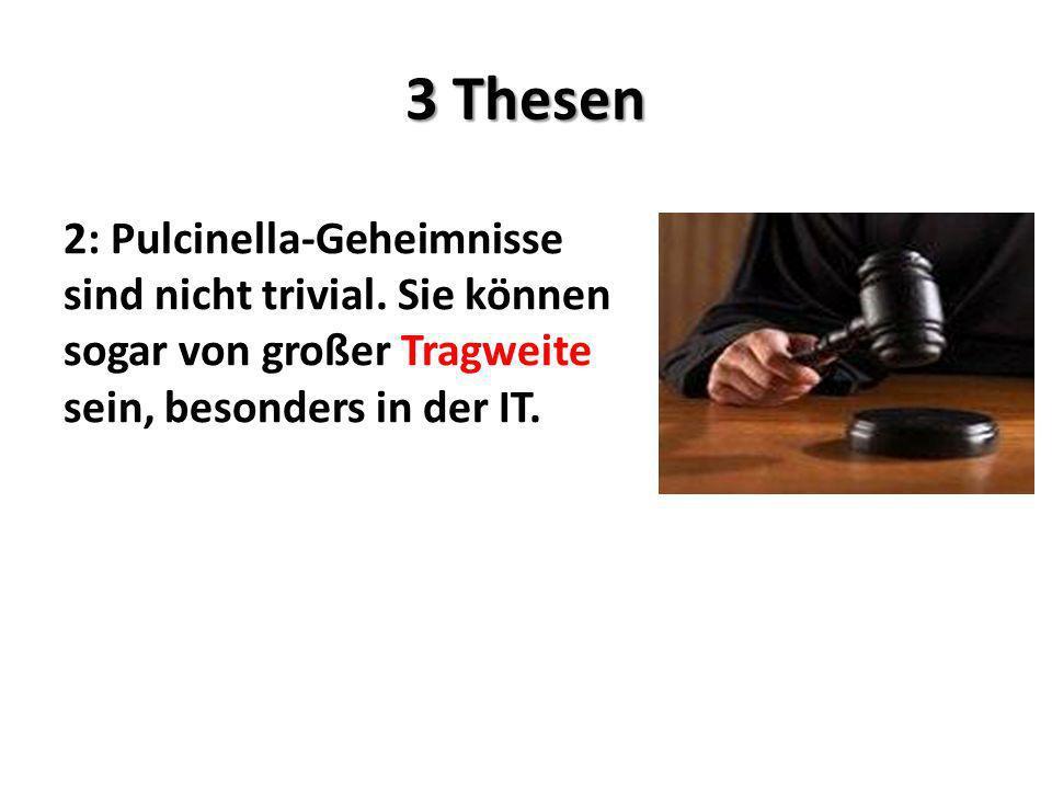 3 Thesen 2: Pulcinella-Geheimnisse sind nicht trivial.