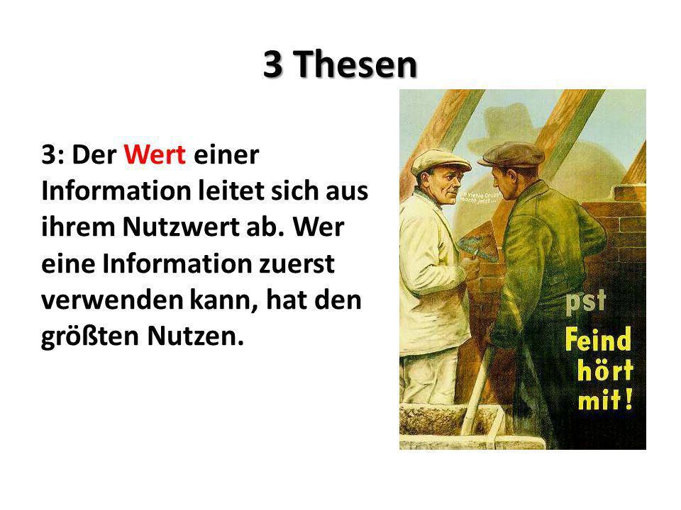 3 Thesen 3: Der Wert einer Information leitet sich aus ihrem Nutzwert ab.