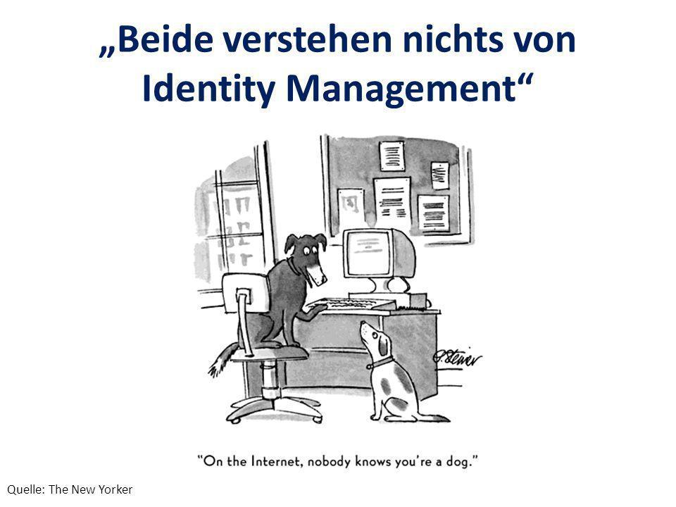 """""""Beide verstehen nichts von Identity Management"""