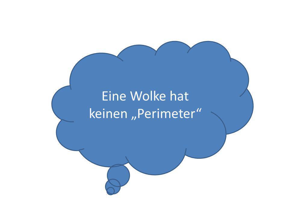 """Eine Wolke hat keinen """"Perimeter"""