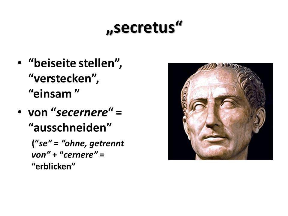 """""""secretus beiseite stellen , verstecken , einsam"""