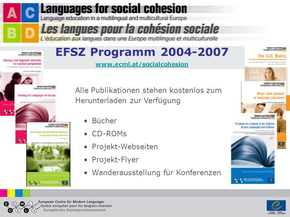 EFSZ Programm 2004-2007 www.ecml.at/socialcohesion. Alle Publikationen stehen kostenlos zum Herunterladen zur Verfügung.