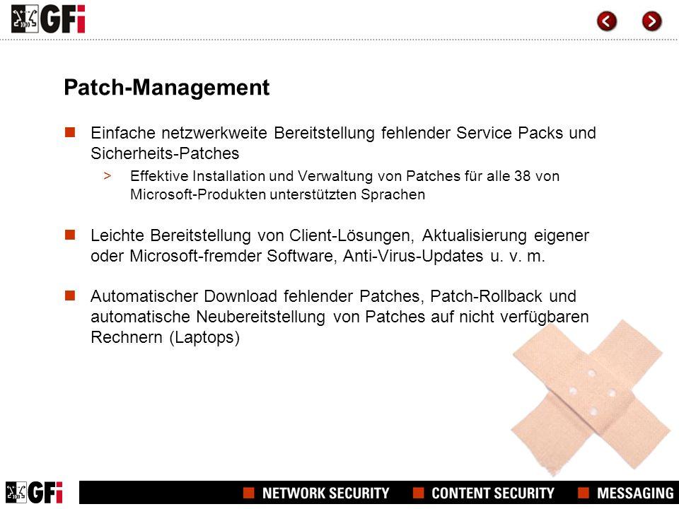 Patch-Management Einfache netzwerkweite Bereitstellung fehlender Service Packs und Sicherheits-Patches.
