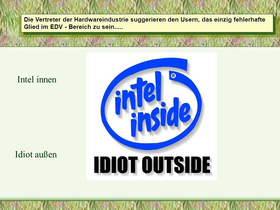 Intel innen Idiot außen