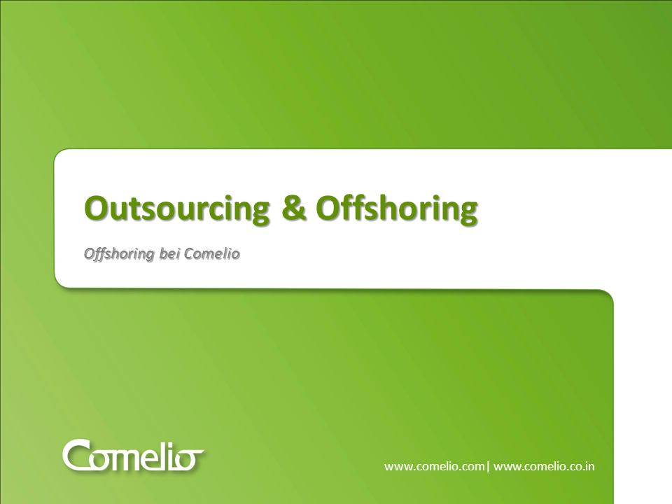 Outsourcing & Offshoring Offshoring bei Comelio