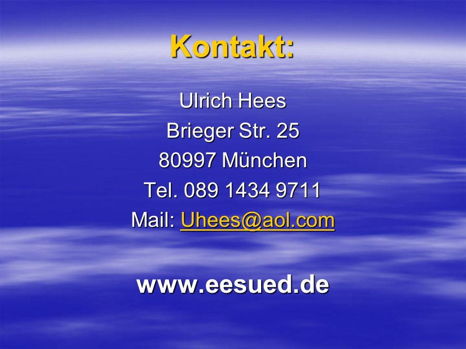 Kontakt: www.eesued.de Ulrich Hees Brieger Str. 25 80997 München