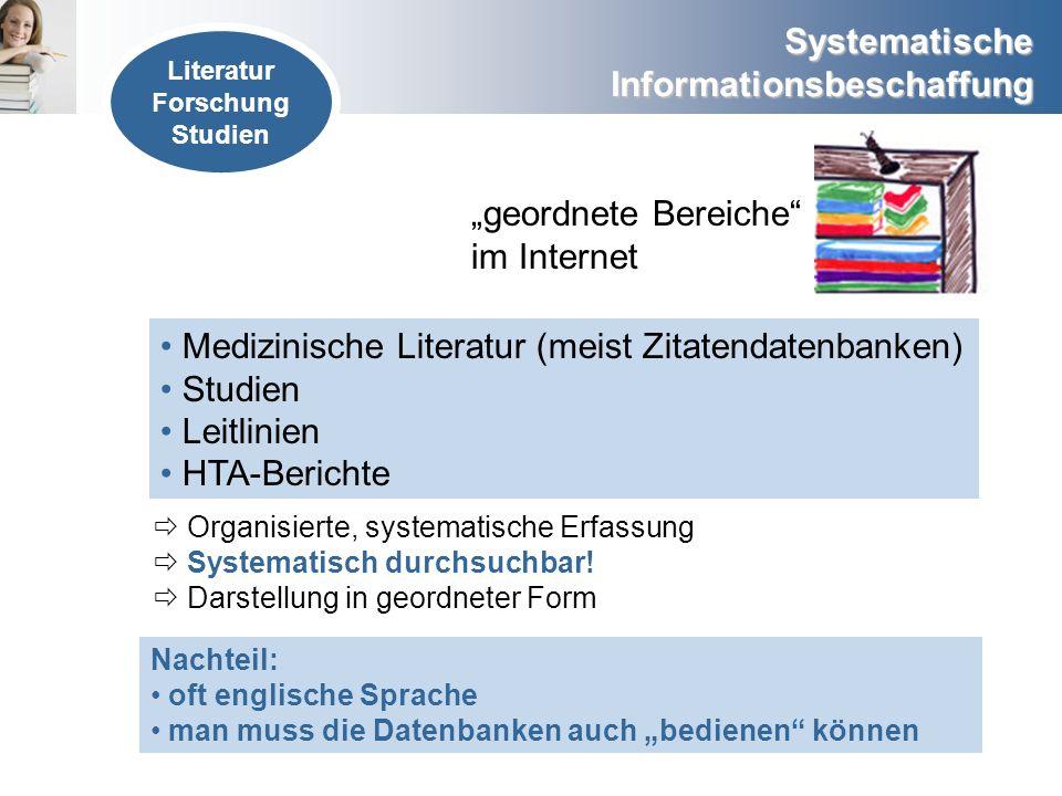 Medizinische Literatur (meist Zitatendatenbanken) Studien Leitlinien