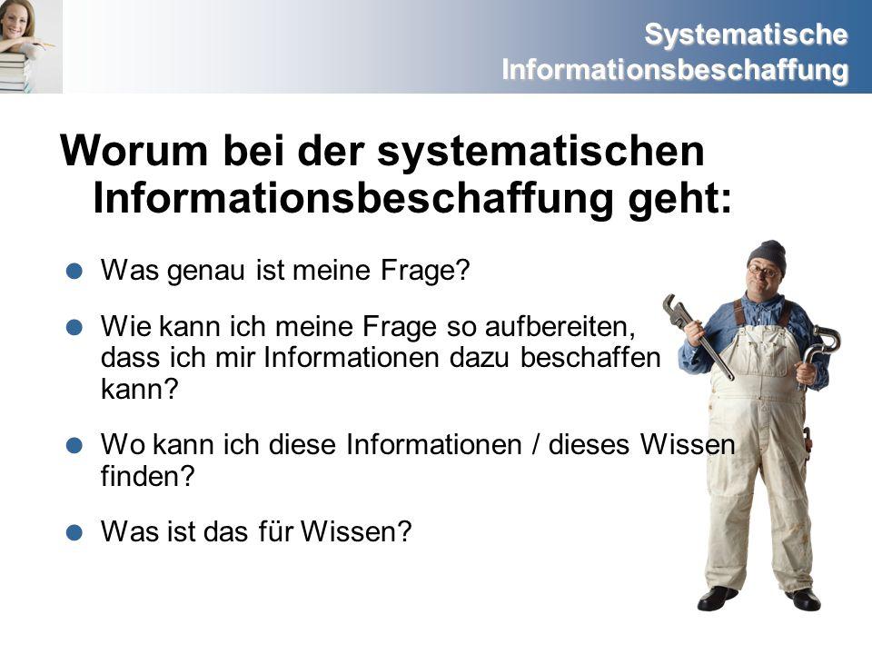 Worum bei der systematischen Informationsbeschaffung geht: