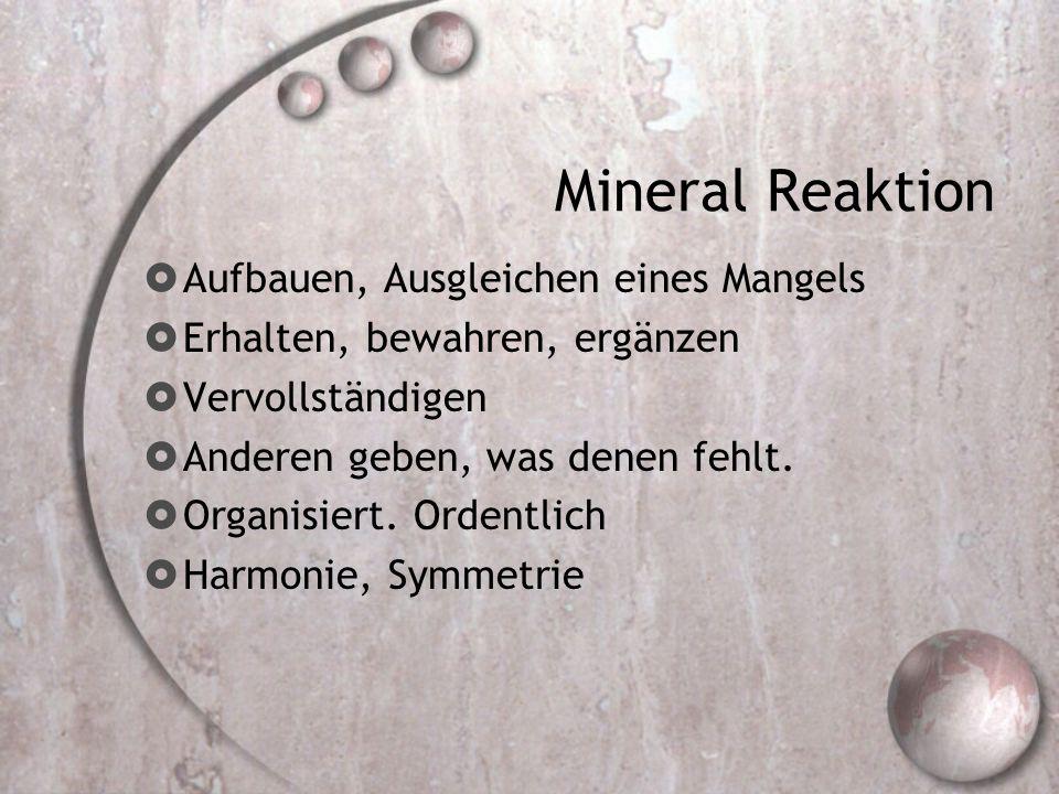 Mineral Reaktion Aufbauen, Ausgleichen eines Mangels