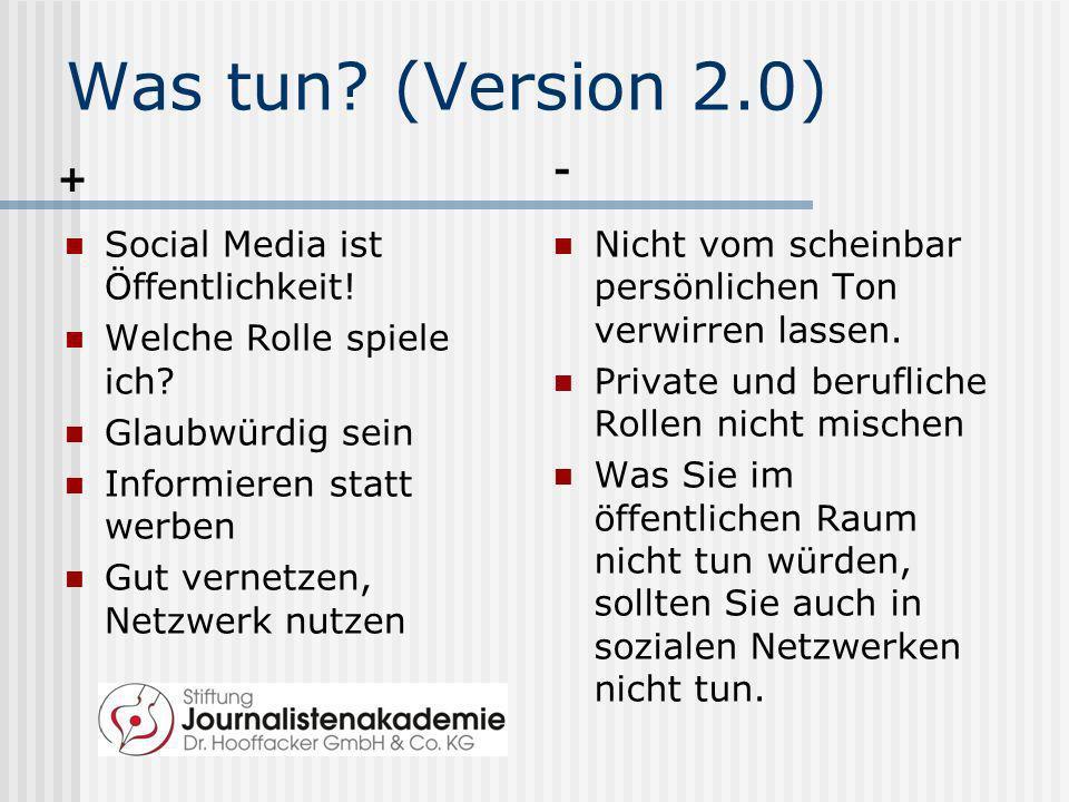 Was tun (Version 2.0) - + Social Media ist Öffentlichkeit!