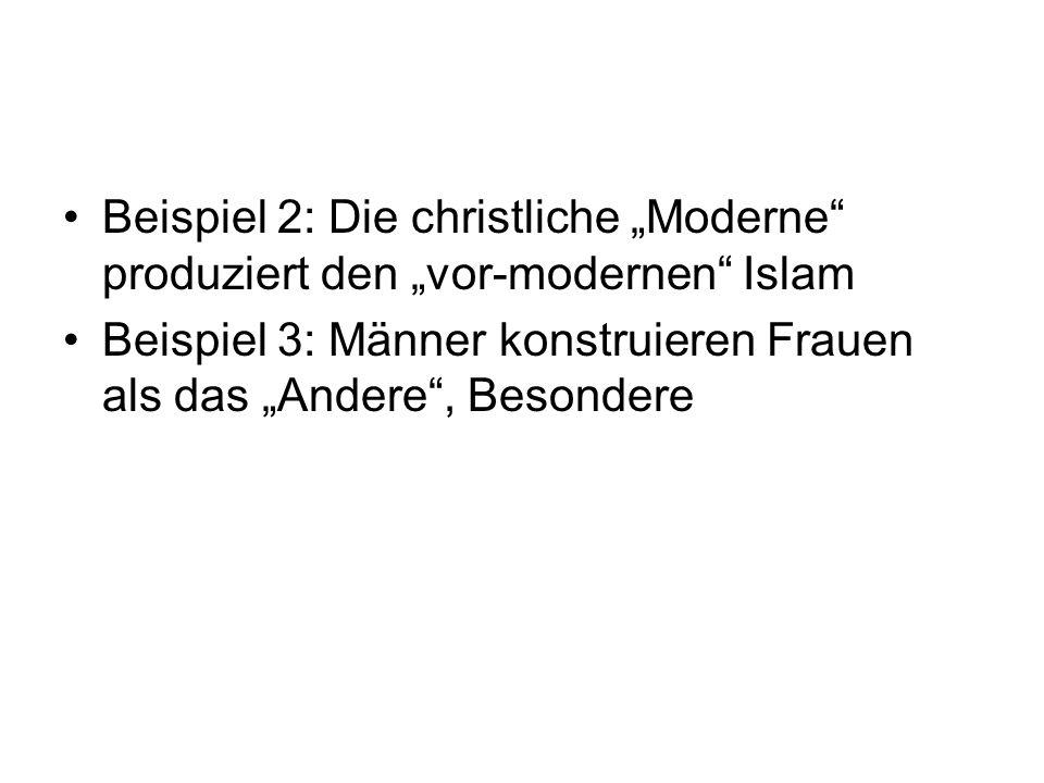 """Beispiel 2: Die christliche """"Moderne produziert den """"vor-modernen Islam"""