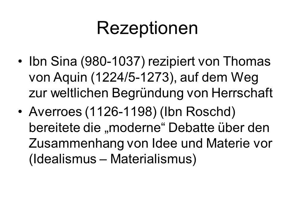 Rezeptionen Ibn Sina (980-1037) rezipiert von Thomas von Aquin (1224/5-1273), auf dem Weg zur weltlichen Begründung von Herrschaft.