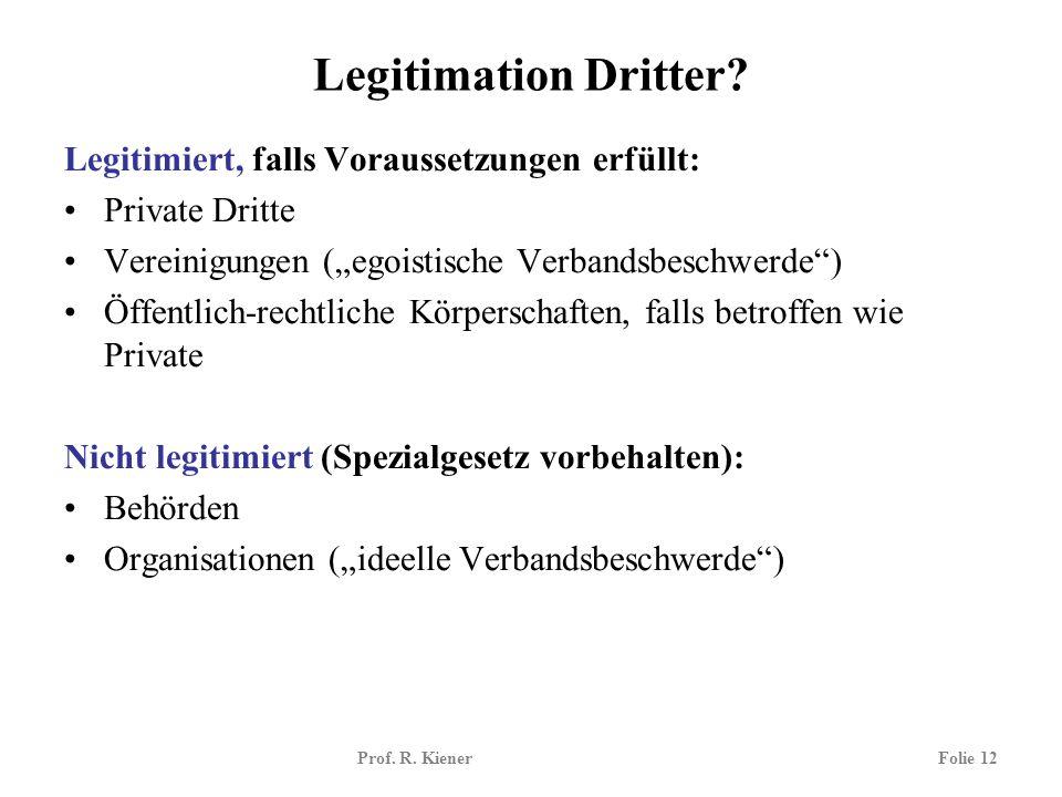 Legitimation Dritter Legitimiert, falls Voraussetzungen erfüllt: