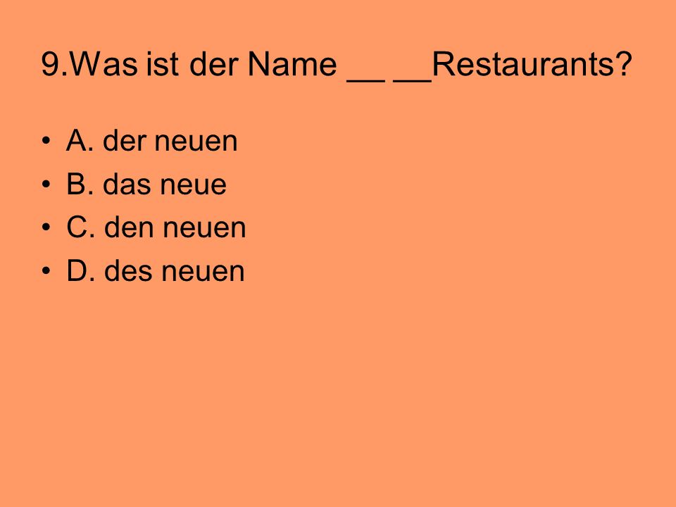 9.Was ist der Name __ __Restaurants