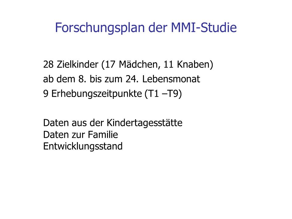 Forschungsplan der MMI-Studie