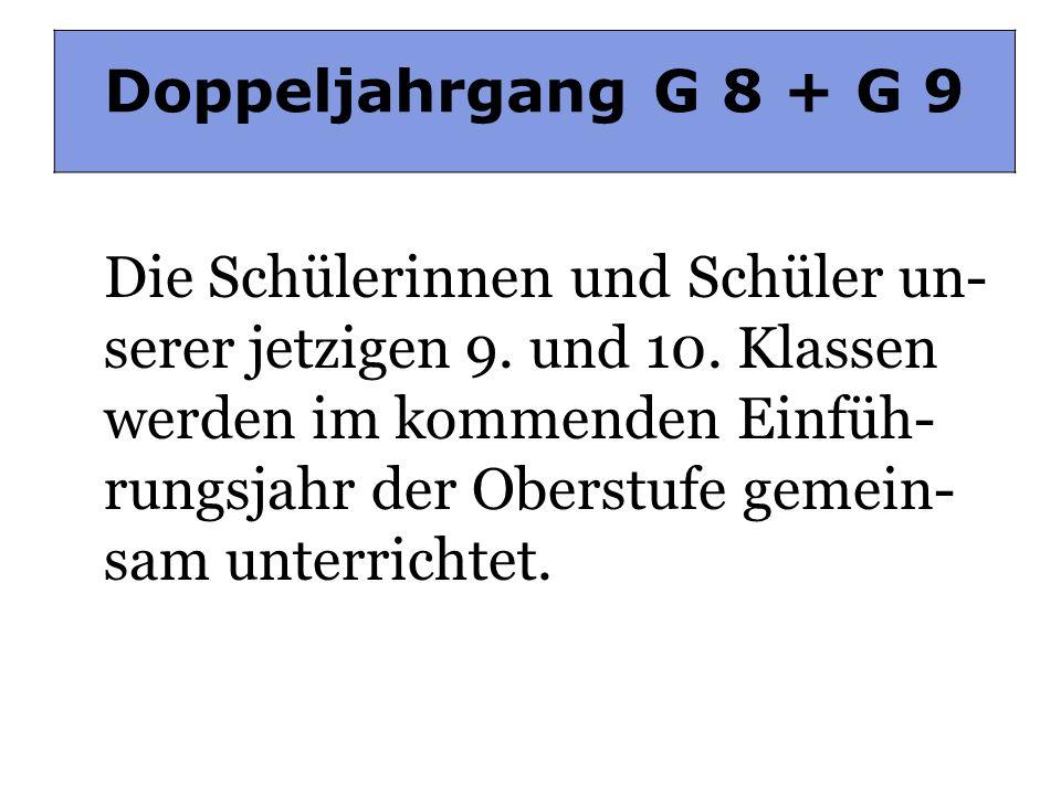 Doppeljahrgang G 8 / G 9 Doppeljahrgang G 8 + G 9