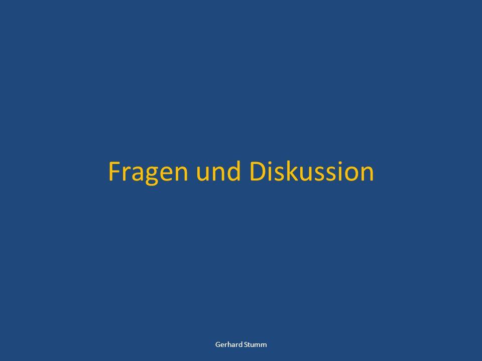 Fragen und Diskussion Gerhard Stumm
