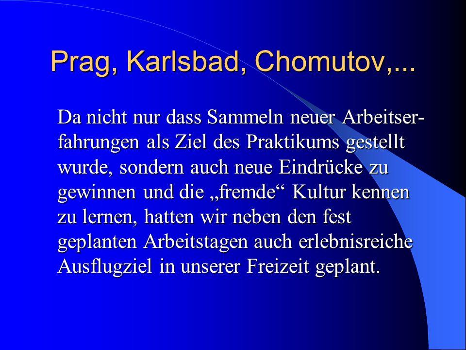 Prag, Karlsbad, Chomutov,...