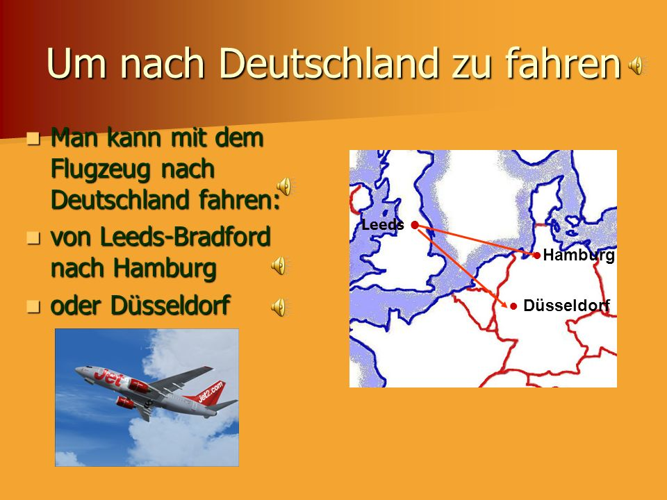 Um nach Deutschland zu fahren