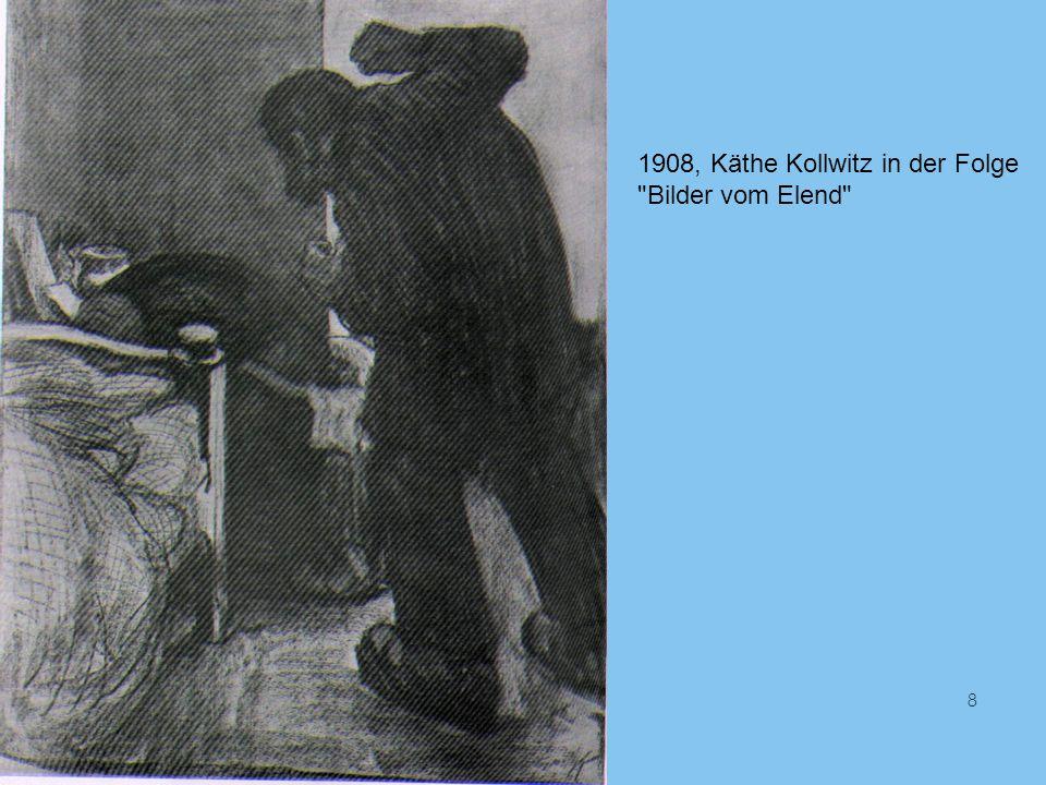 1908, Käthe Kollwitz in der Folge