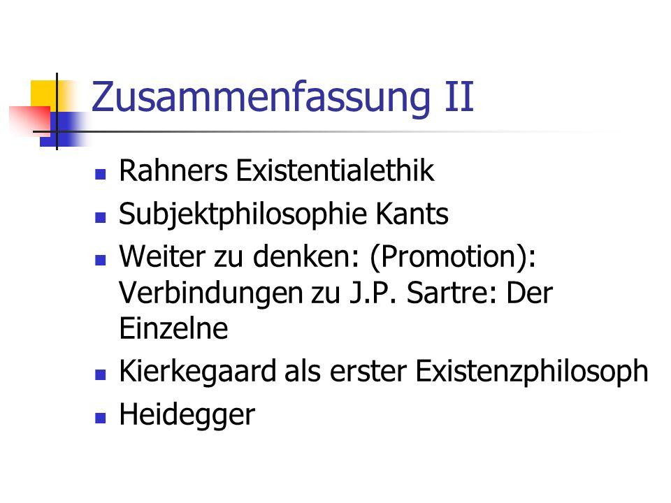 Zusammenfassung II Rahners Existentialethik Subjektphilosophie Kants