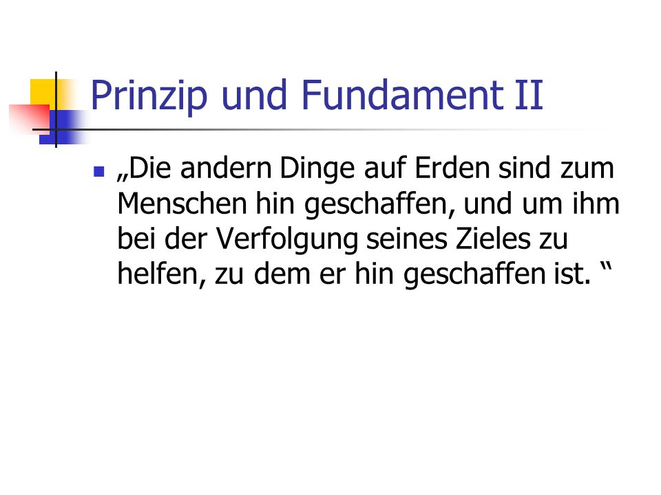 Prinzip und Fundament II