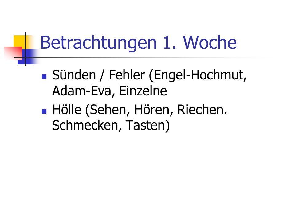 Betrachtungen 1. Woche Sünden / Fehler (Engel-Hochmut, Adam-Eva, Einzelne.