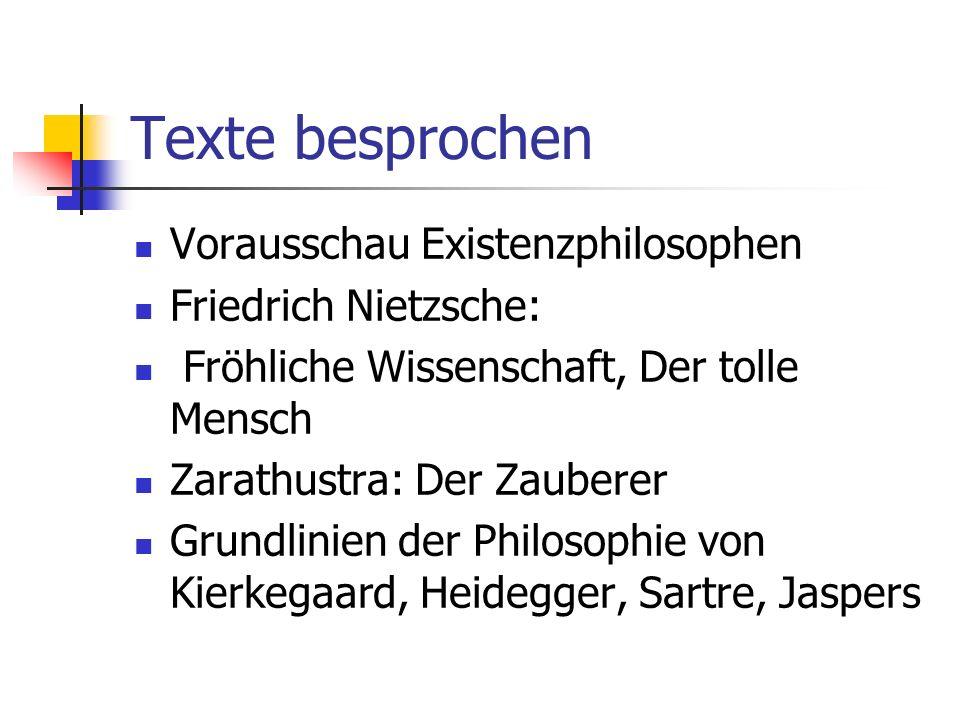 Texte besprochen Vorausschau Existenzphilosophen Friedrich Nietzsche: