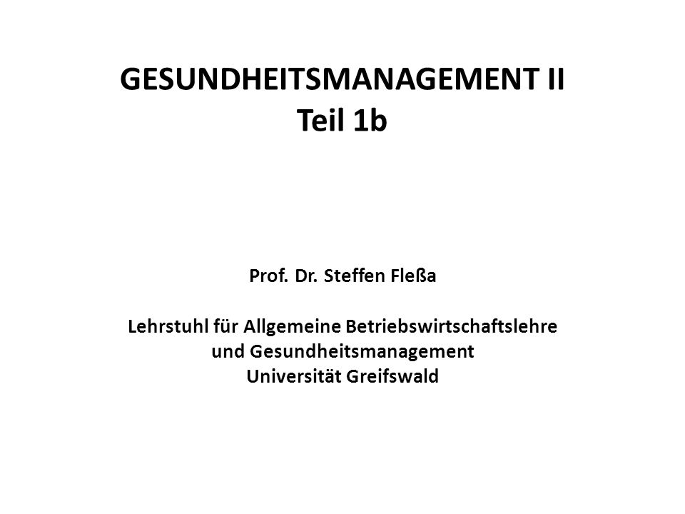 GESUNDHEITSMANAGEMENT II Teil 1b Prof. Dr