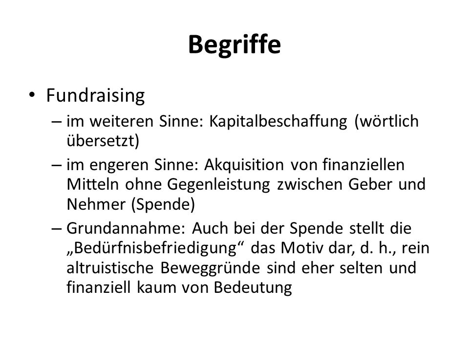 Begriffe Fundraising. im weiteren Sinne: Kapitalbeschaffung (wörtlich übersetzt)