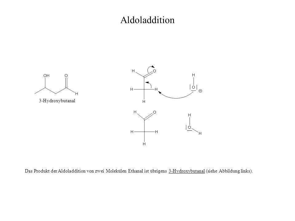 Aldoladdition 3-Hydroxybutanal