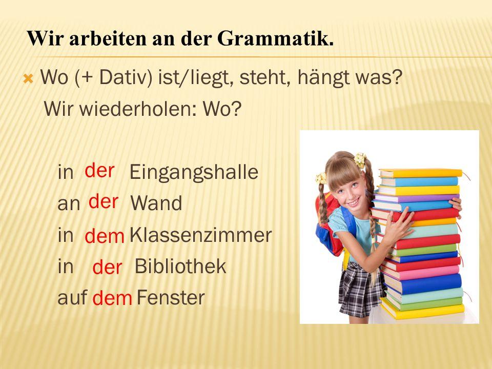 Wir arbeiten an der Grammatik.