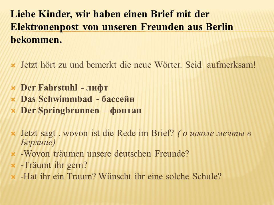 Liebe Kinder, wir haben einen Brief mit der Elektronenpost von unseren Freunden aus Berlin bekommen.