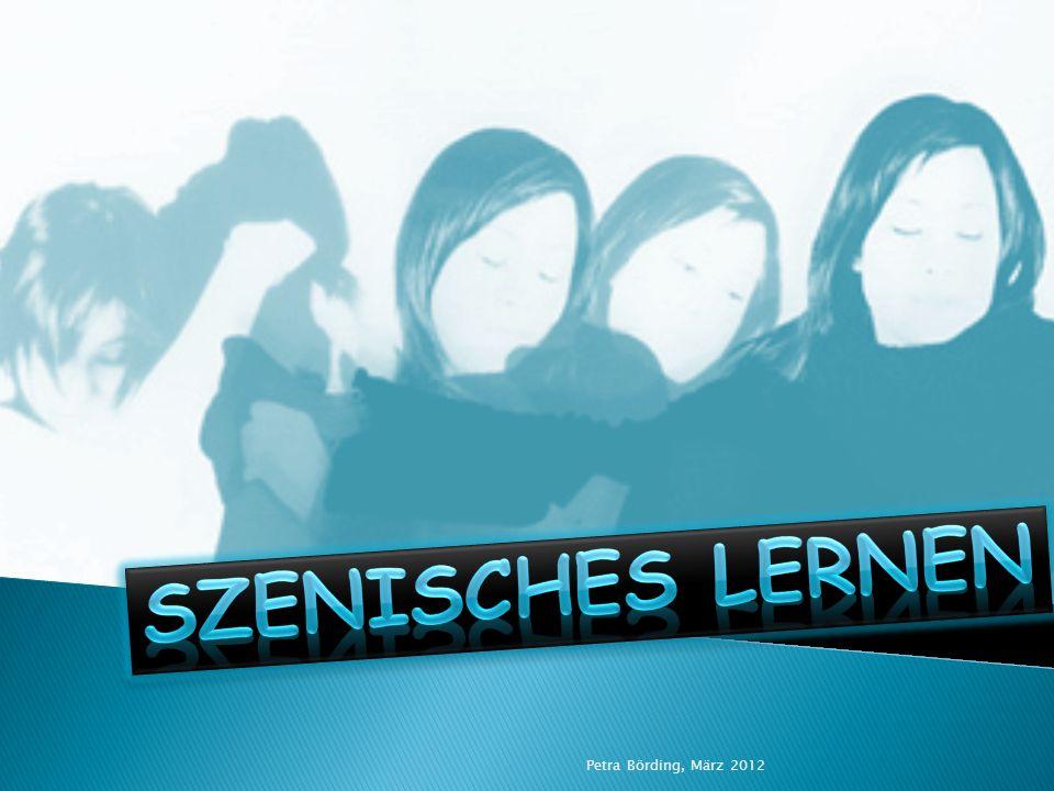 Szenisches Lernen Petra Börding, März 2012
