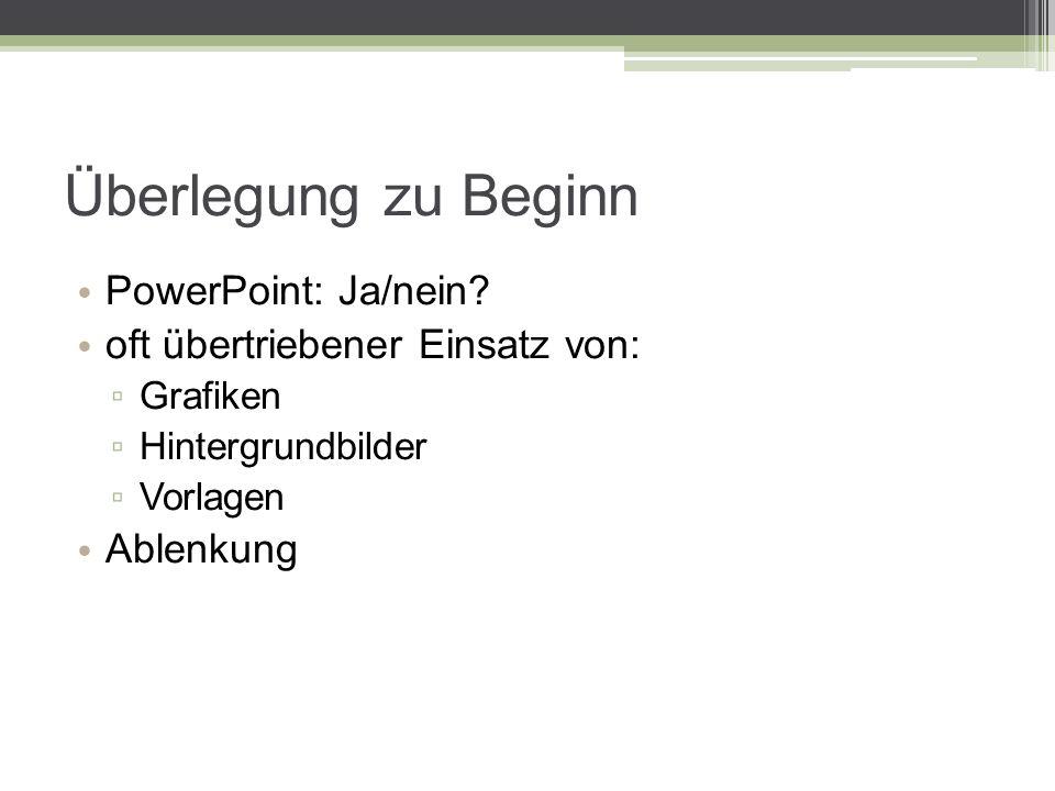 Überlegung zu Beginn PowerPoint: Ja/nein