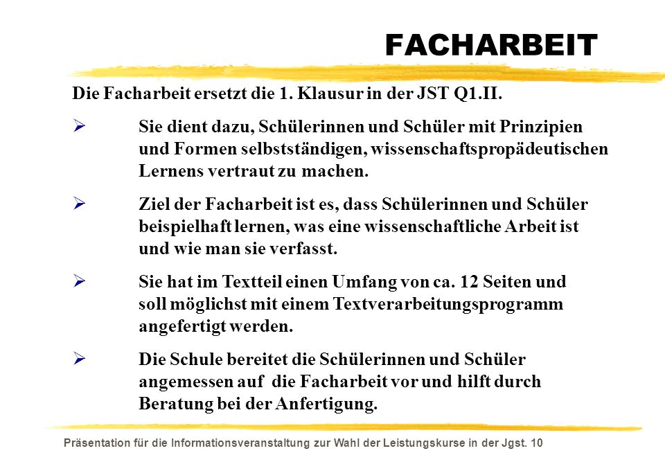 FACHARBEIT Die Facharbeit ersetzt die 1. Klausur in der JST Q1.II.