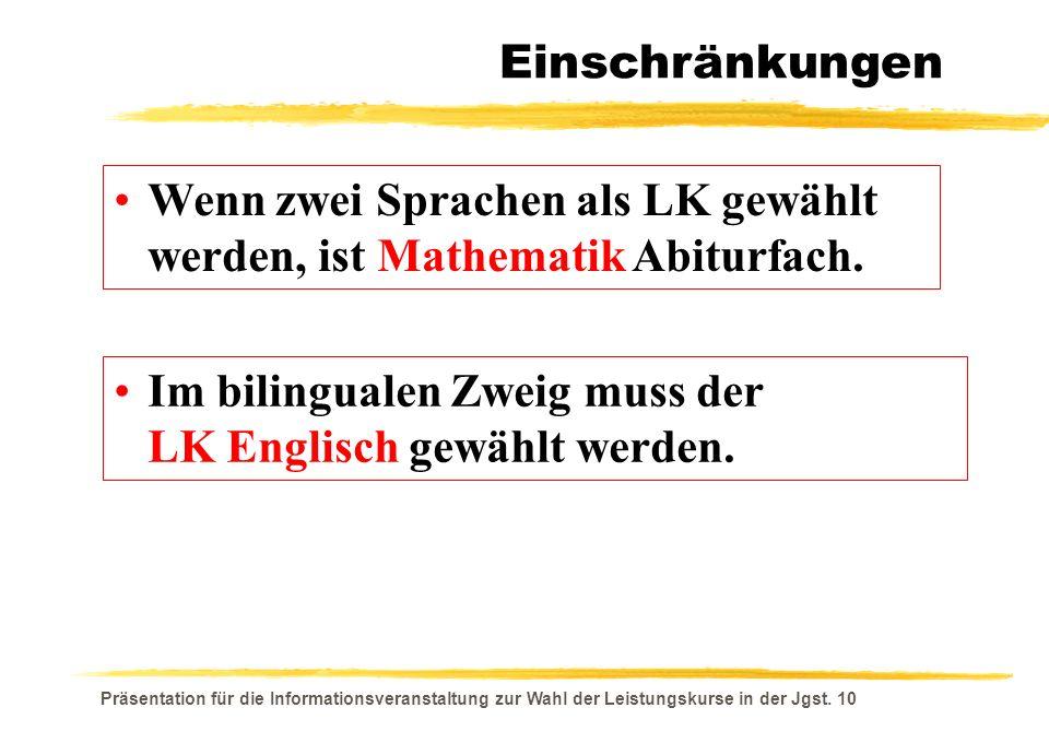Wenn zwei Sprachen als LK gewählt werden, ist Mathematik Abiturfach.